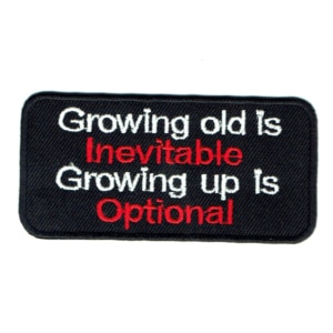 Iron on embroidered rectangular growing up is inevitable growing up is optional Patch