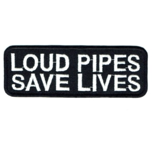 Iron on embroidered rectangular loud pipes save lives patch