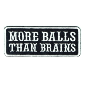 Iron on embroidered rectangular more balls than brains patch