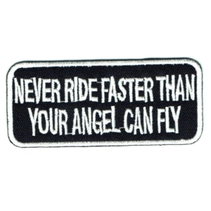 Iron on embroidered rectangular never ride faster than your angel can fly patch